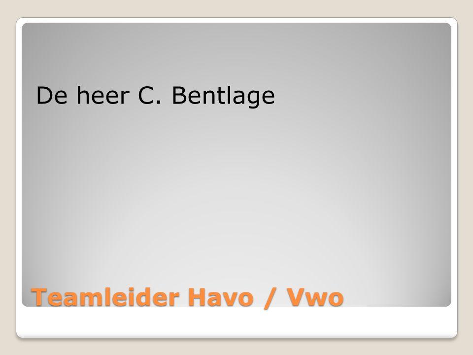 De heer C. Bentlage Teamleider Havo / Vwo