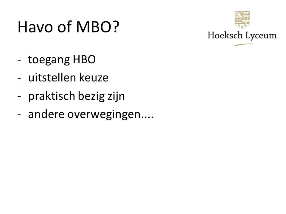 Havo of MBO toegang HBO uitstellen keuze praktisch bezig zijn