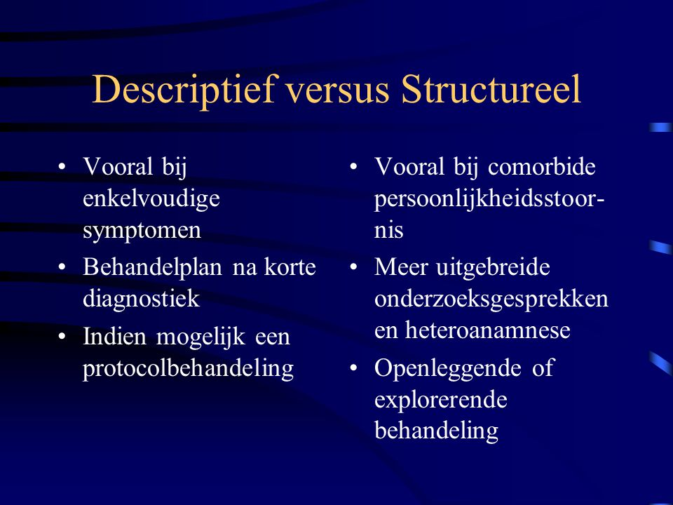 Descriptief versus Structureel
