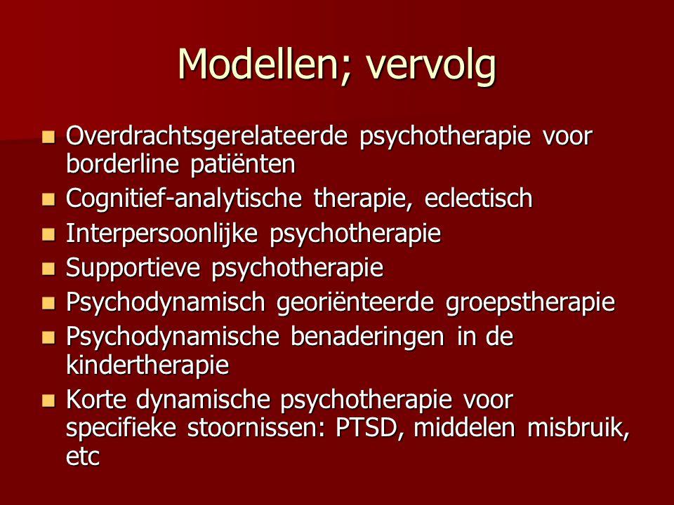 Modellen; vervolg Overdrachtsgerelateerde psychotherapie voor borderline patiënten. Cognitief-analytische therapie, eclectisch.