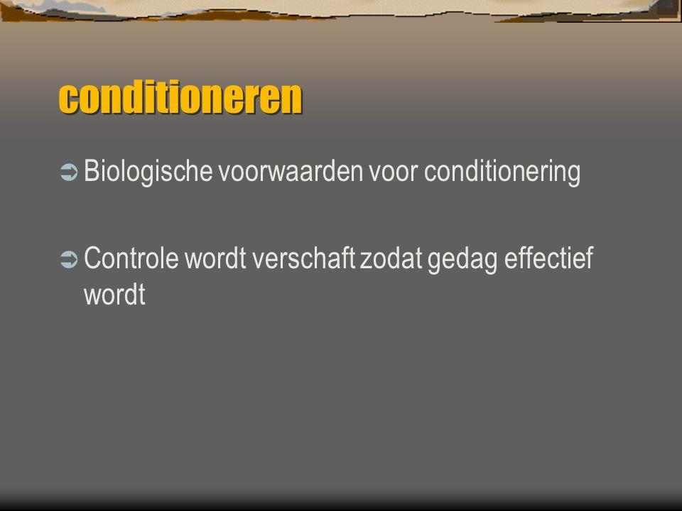 conditioneren Biologische voorwaarden voor conditionering