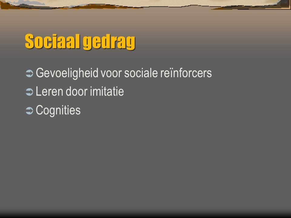 Sociaal gedrag Gevoeligheid voor sociale reïnforcers