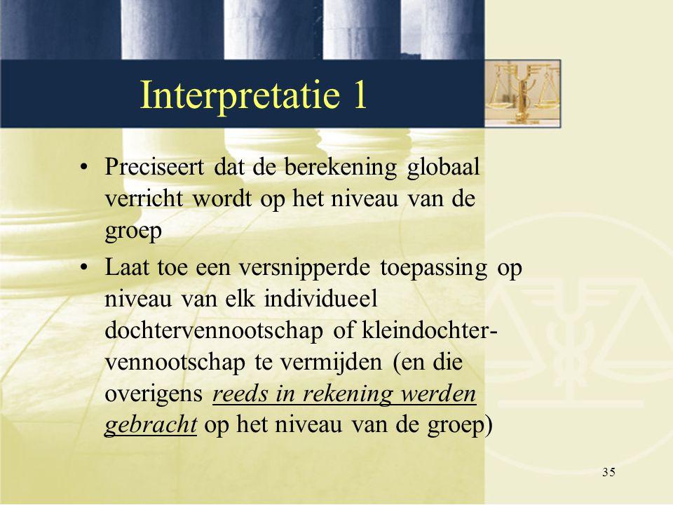 Interpretatie 1 Preciseert dat de berekening globaal verricht wordt op het niveau van de groep.