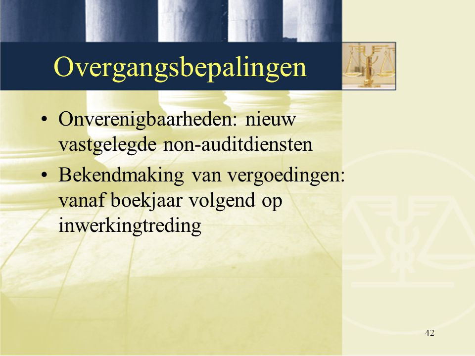 Overgangsbepalingen Onverenigbaarheden: nieuw vastgelegde non-auditdiensten.