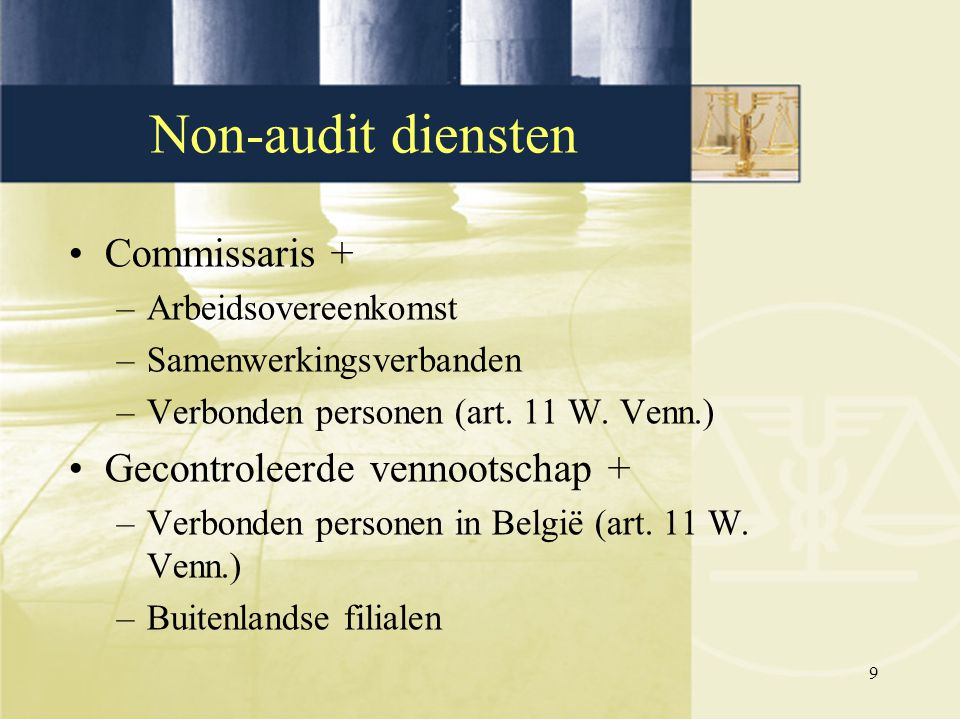 Non-audit diensten Commissaris + Gecontroleerde vennootschap +