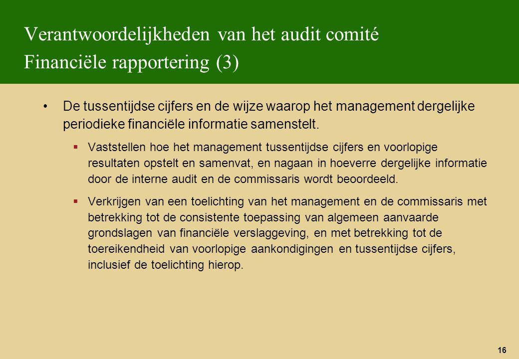 Verantwoordelijkheden van het audit comité Financiële rapportering (3)
