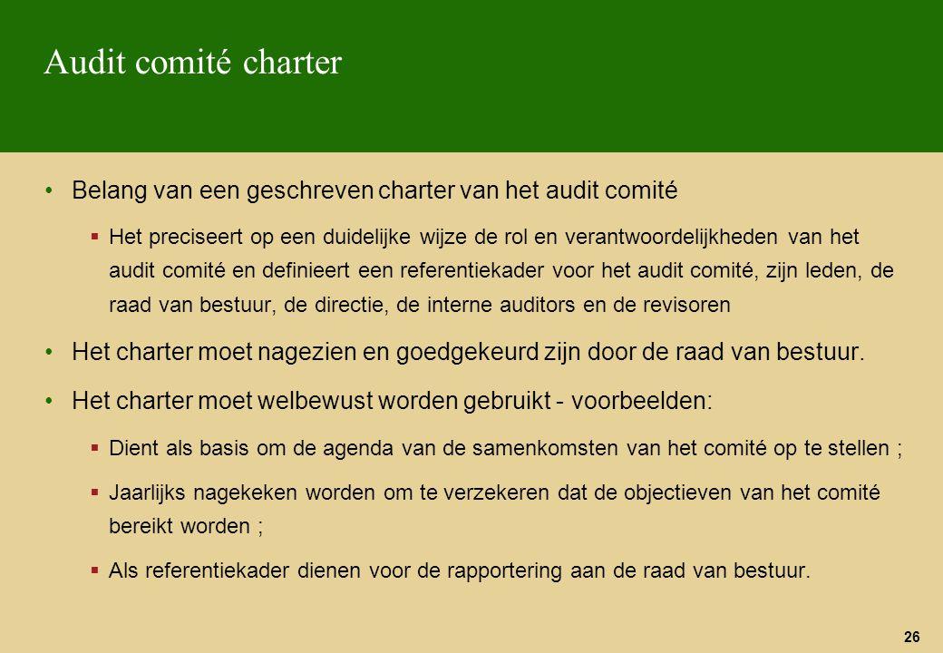 Audit comité charter Belang van een geschreven charter van het audit comité.