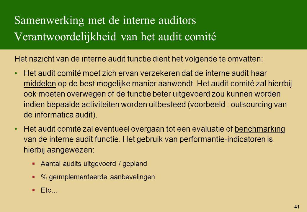 Samenwerking met de interne auditors Verantwoordelijkheid van het audit comité