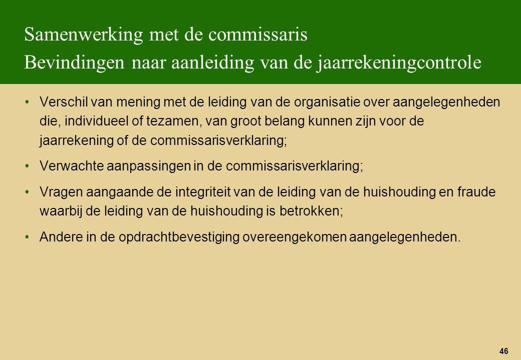Samenwerking met de commissaris Bevindingen naar aanleiding van de jaarrekeningcontrole