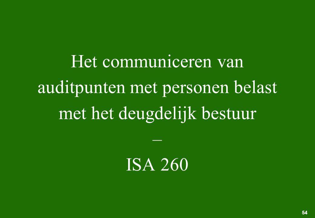 Het communiceren van auditpunten met personen belast met het deugdelijk bestuur – ISA 260