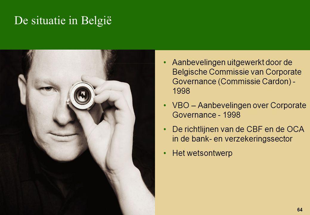 De situatie in België Aanbevelingen uitgewerkt door de Belgische Commissie van Corporate Governance (Commissie Cardon) - 1998.