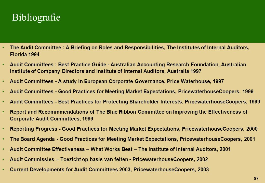 Bibliografie The Audit Committee : A Briefing on Roles and Responsibilities, The Institutes of Internal Auditors, Florida 1994.