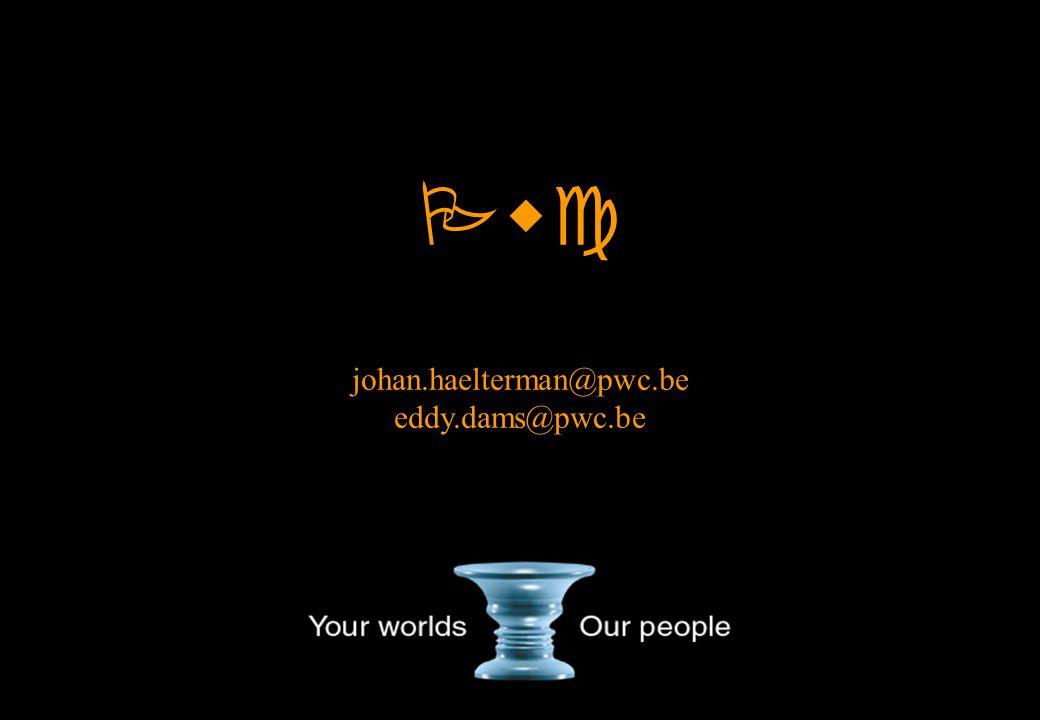 Pwc johan.haelterman@pwc.be eddy.dams@pwc.be