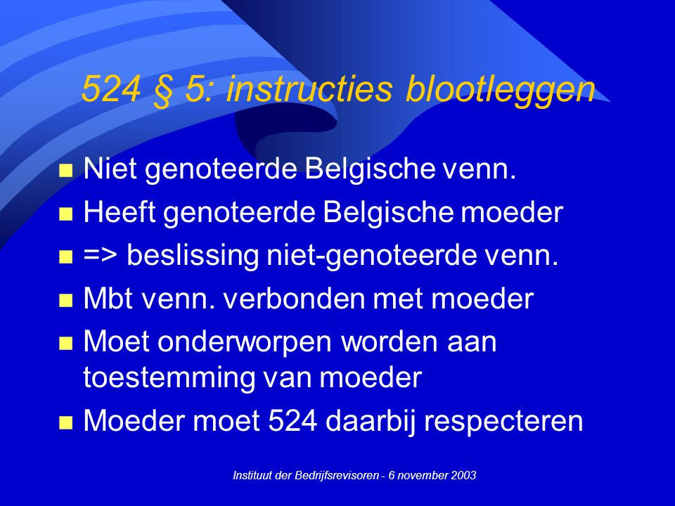 524 § 5: instructies blootleggen