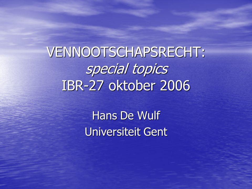 VENNOOTSCHAPSRECHT: special topics IBR-27 oktober 2006