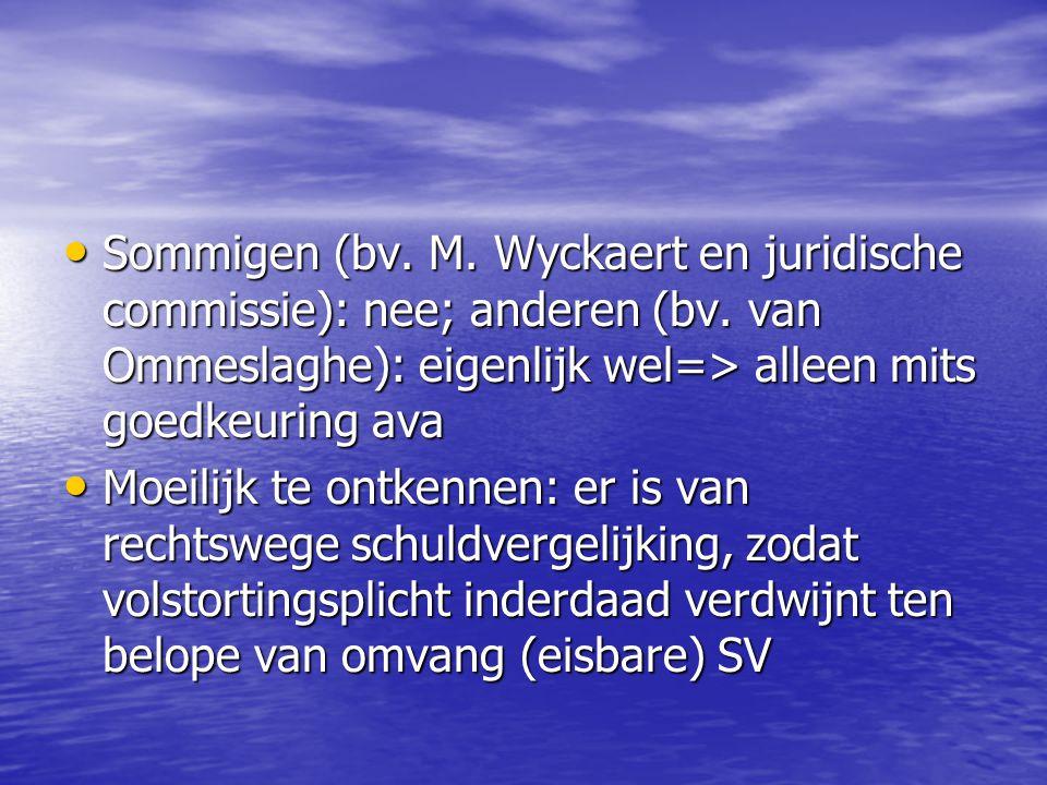 Sommigen (bv. M. Wyckaert en juridische commissie): nee; anderen (bv