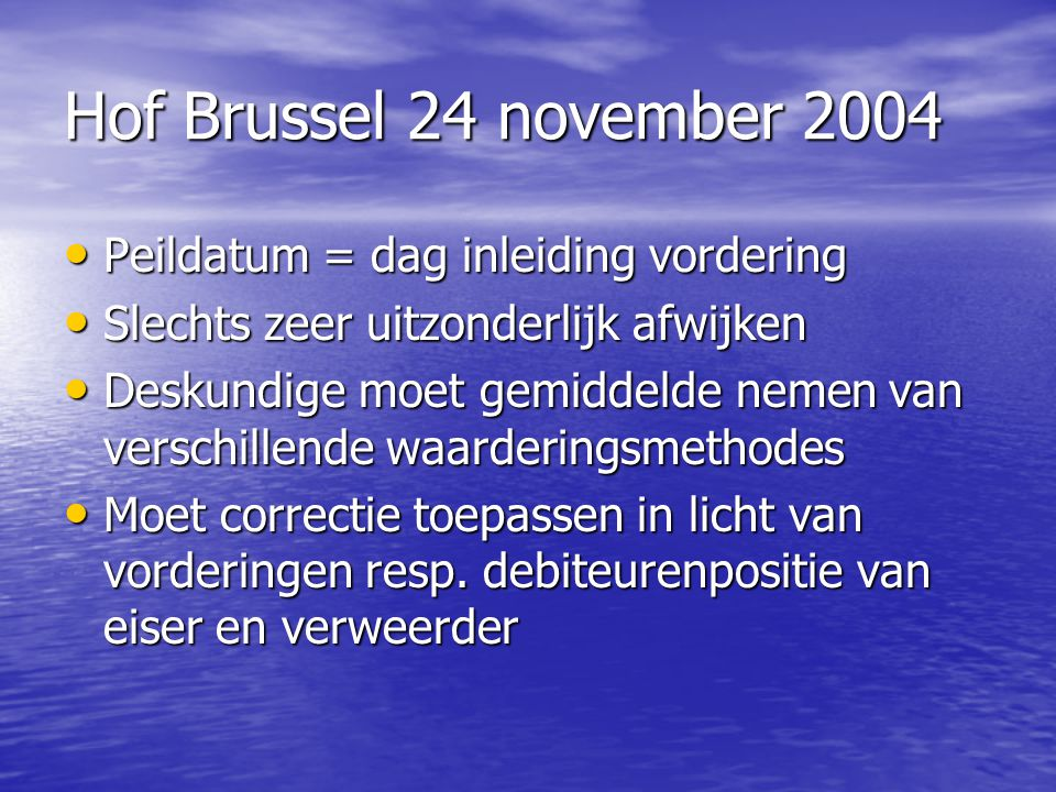 Hof Brussel 24 november 2004 Peildatum = dag inleiding vordering