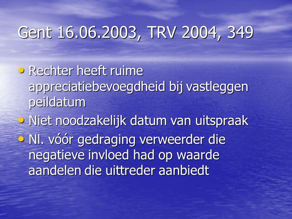 Gent 16.06.2003, TRV 2004, 349 Rechter heeft ruime appreciatiebevoegdheid bij vastleggen peildatum.