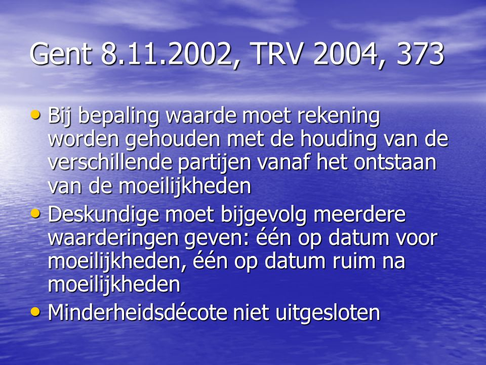 Gent 8.11.2002, TRV 2004, 373