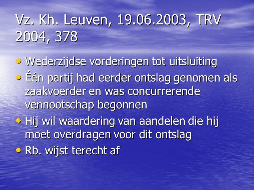 Vz. Kh. Leuven, 19.06.2003, TRV 2004, 378 Wederzijdse vorderingen tot uitsluiting.