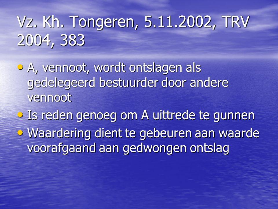 Vz. Kh. Tongeren, 5.11.2002, TRV 2004, 383 A, vennoot, wordt ontslagen als gedelegeerd bestuurder door andere vennoot.