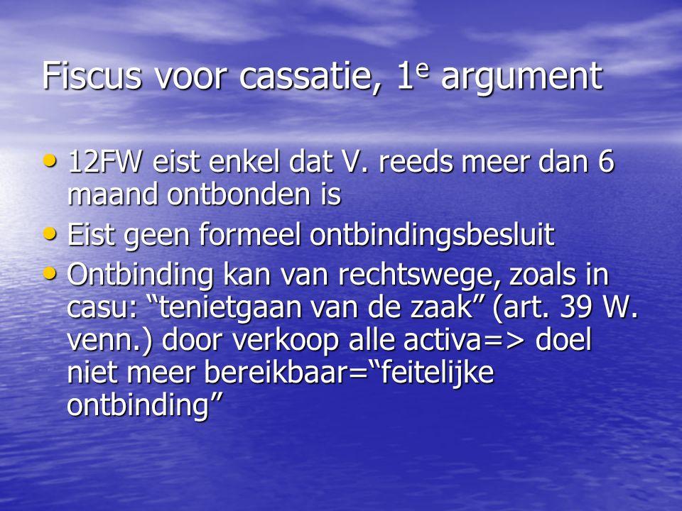 Fiscus voor cassatie, 1e argument