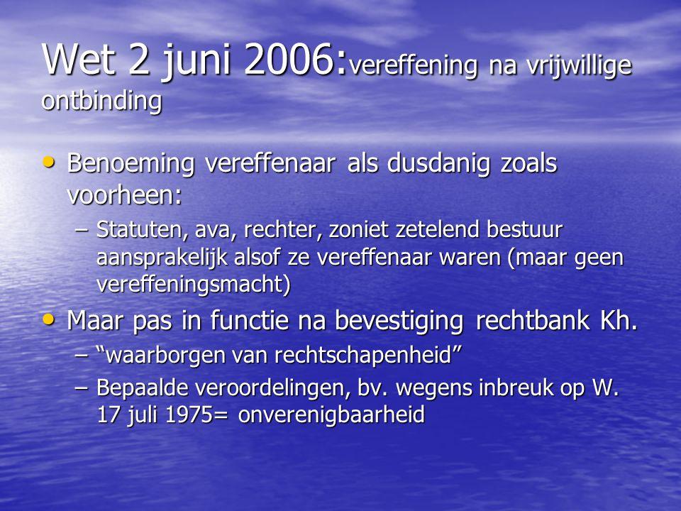 Wet 2 juni 2006:vereffening na vrijwillige ontbinding