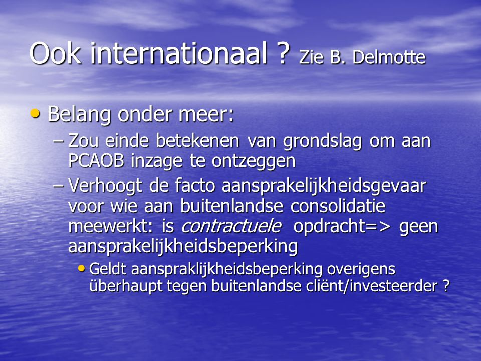 Ook internationaal Zie B. Delmotte
