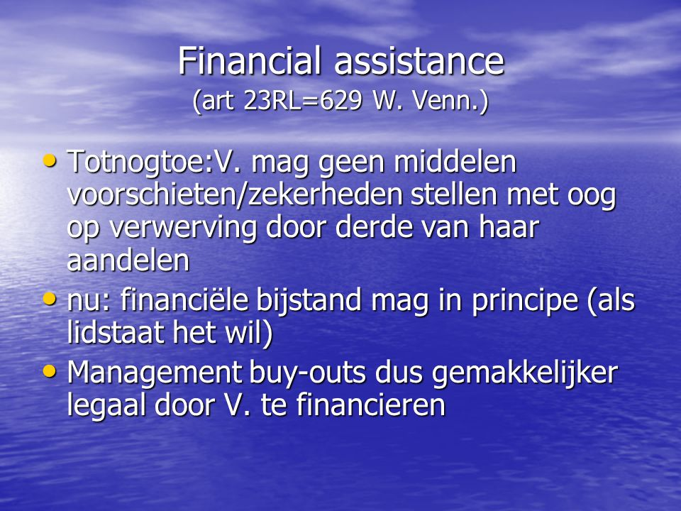 Financial assistance (art 23RL=629 W. Venn.)