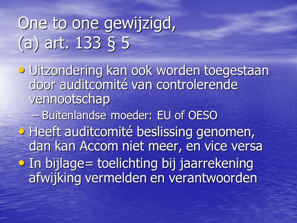 One to one gewijzigd, (a) art. 133 § 5