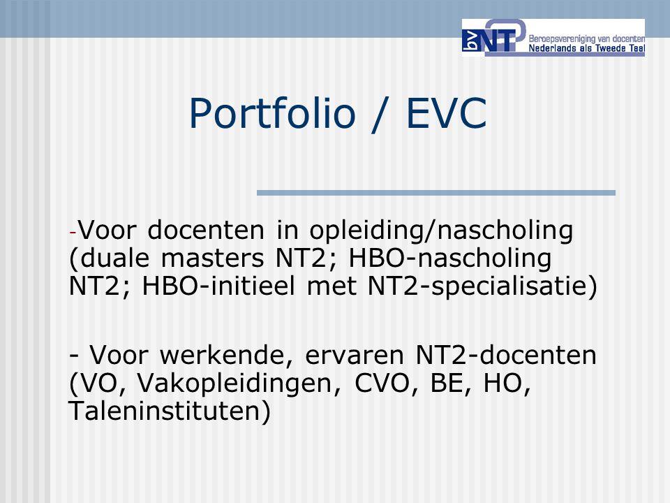 Portfolio / EVC Voor docenten in opleiding/nascholing (duale masters NT2; HBO-nascholing NT2; HBO-initieel met NT2-specialisatie)