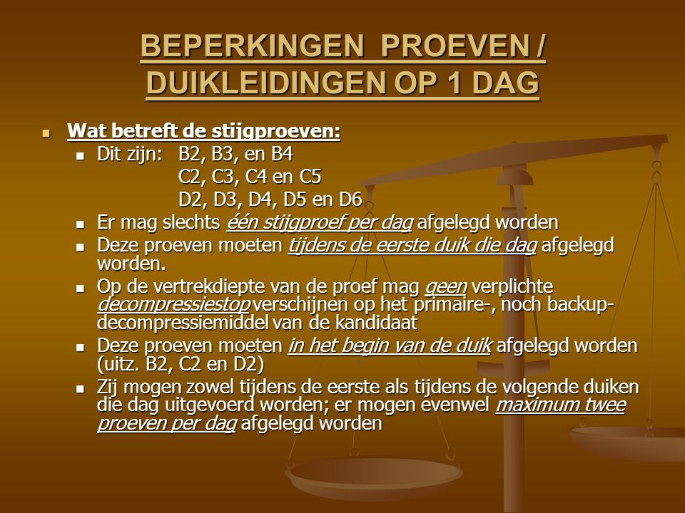 BEPERKINGEN PROEVEN / DUIKLEIDINGEN OP 1 DAG