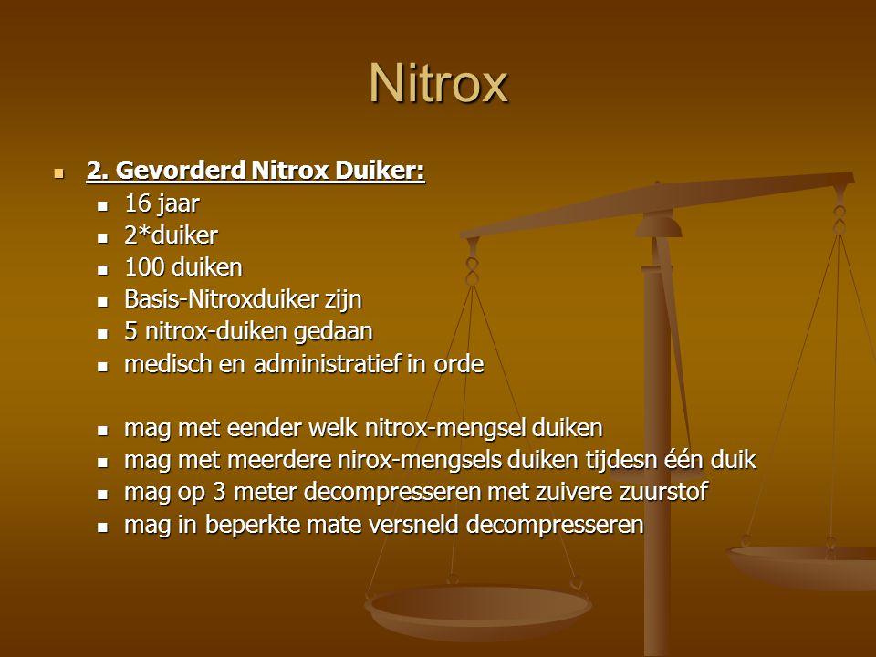 Nitrox 2. Gevorderd Nitrox Duiker: 16 jaar 2*duiker 100 duiken