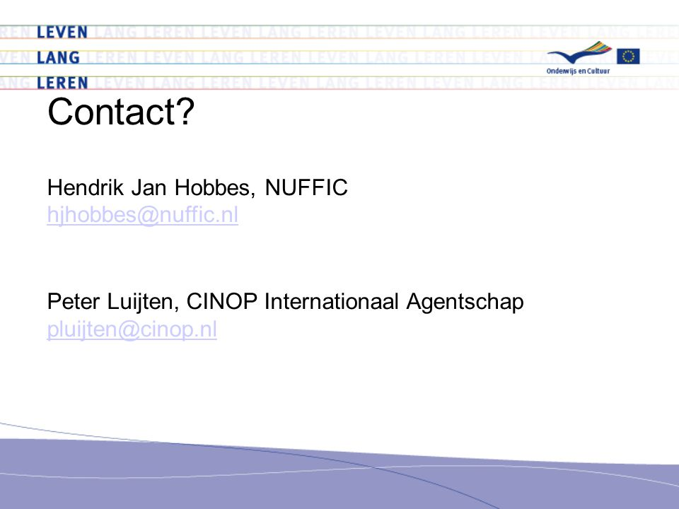 Contact Hendrik Jan Hobbes, NUFFIC hjhobbes@nuffic.nl