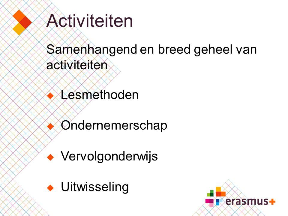 Activiteiten Samenhangend en breed geheel van activiteiten Lesmethoden