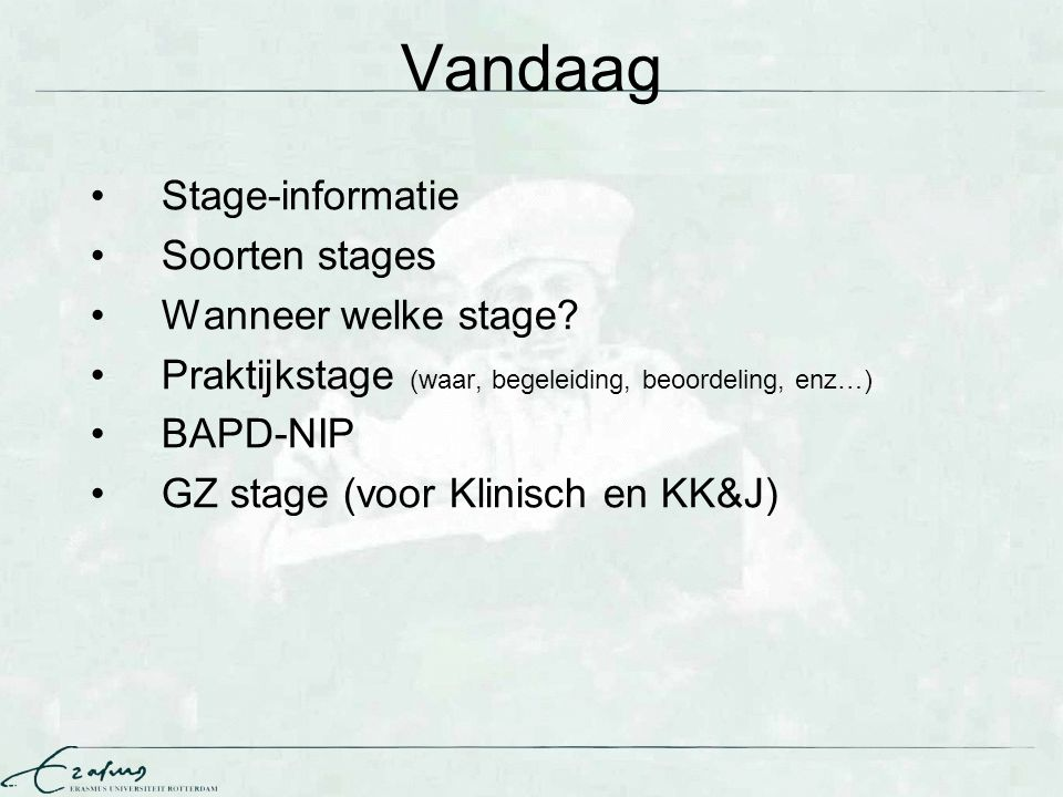 Vandaag Stage-informatie Soorten stages Wanneer welke stage