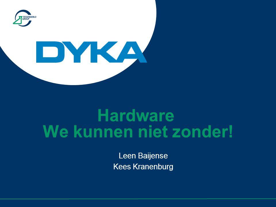 Hardware We kunnen niet zonder!