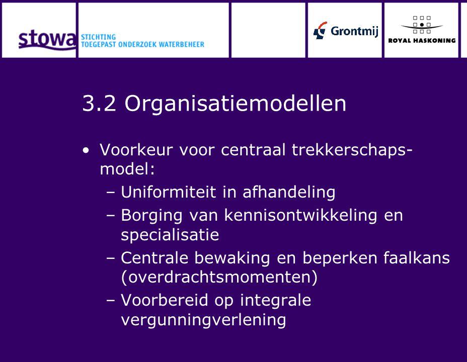 3.2 Organisatiemodellen Voorkeur voor centraal trekkerschaps-model: