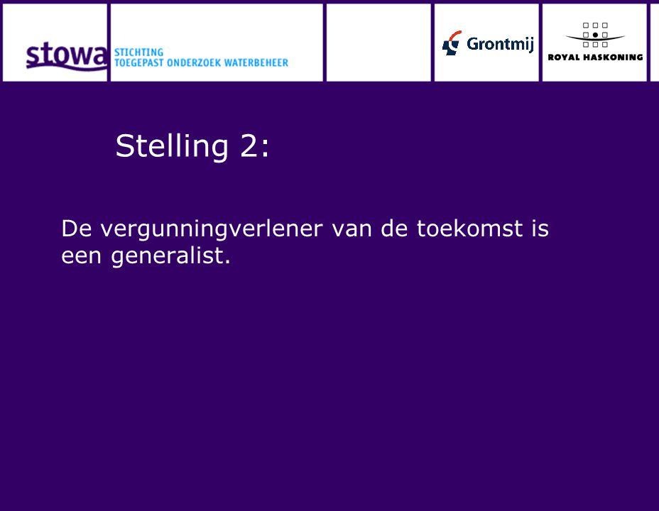 Stelling 2: De vergunningverlener van de toekomst is een generalist.