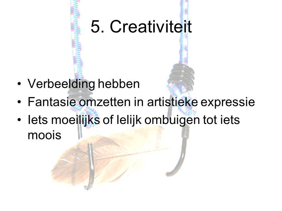 5. Creativiteit Verbeelding hebben