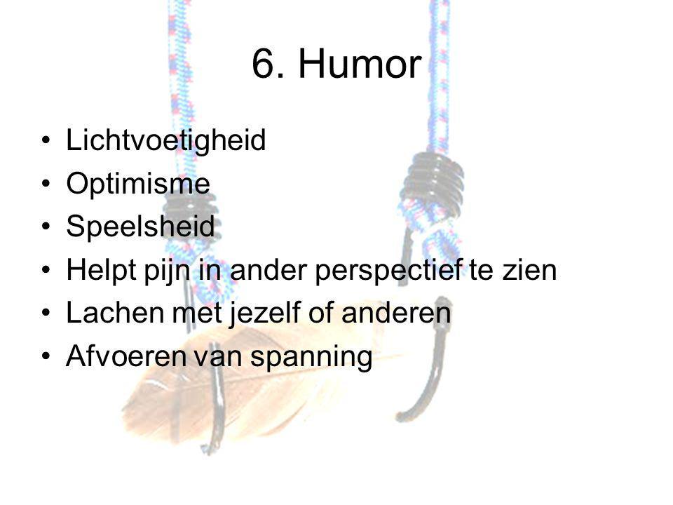 6. Humor Lichtvoetigheid Optimisme Speelsheid