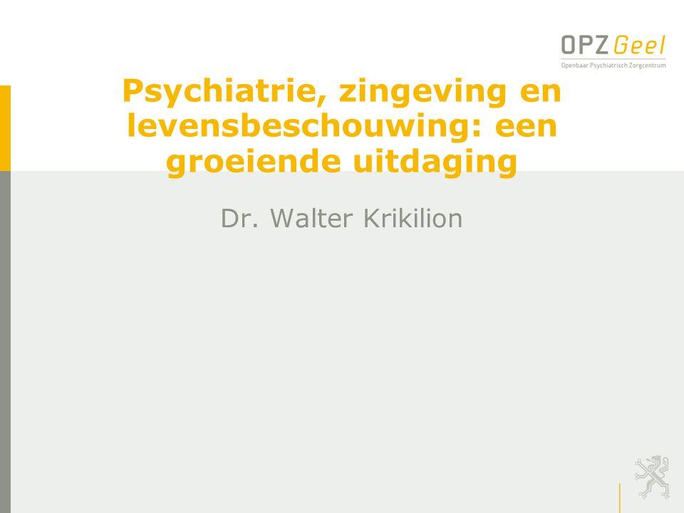 Psychiatrie, zingeving en levensbeschouwing: een groeiende uitdaging