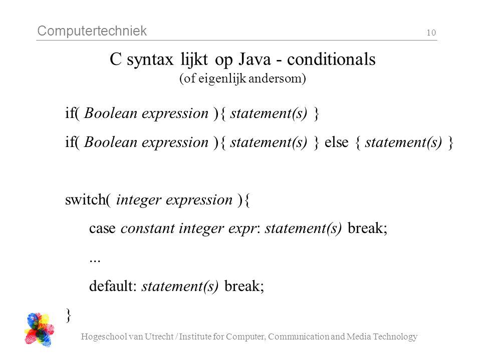 C syntax lijkt op Java - conditionals (of eigenlijk andersom)