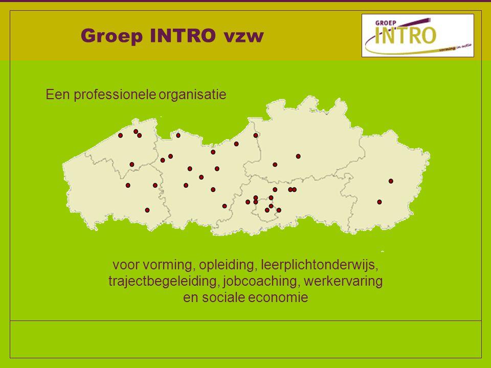 Groep INTRO vzw Een professionele organisatie