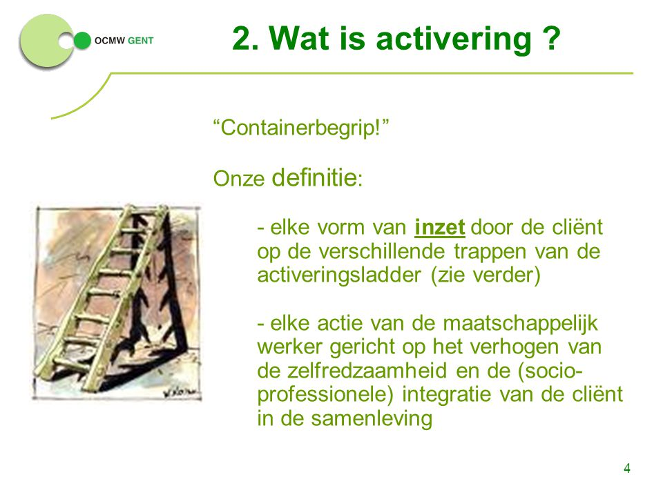 2. Wat is activering Containerbegrip! Onze definitie: