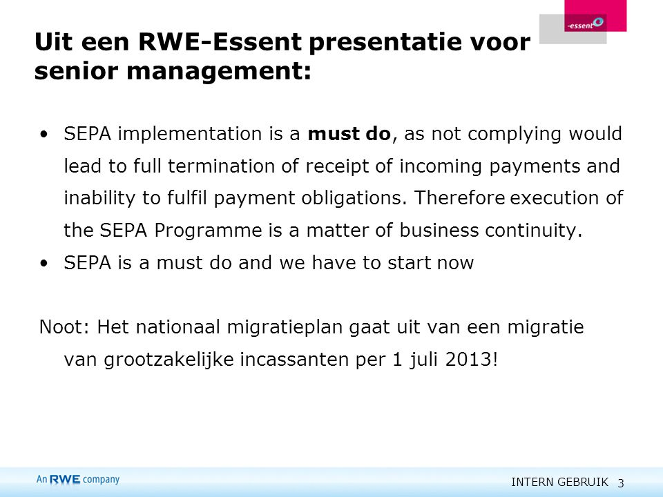 Uit een RWE-Essent presentatie voor senior management: