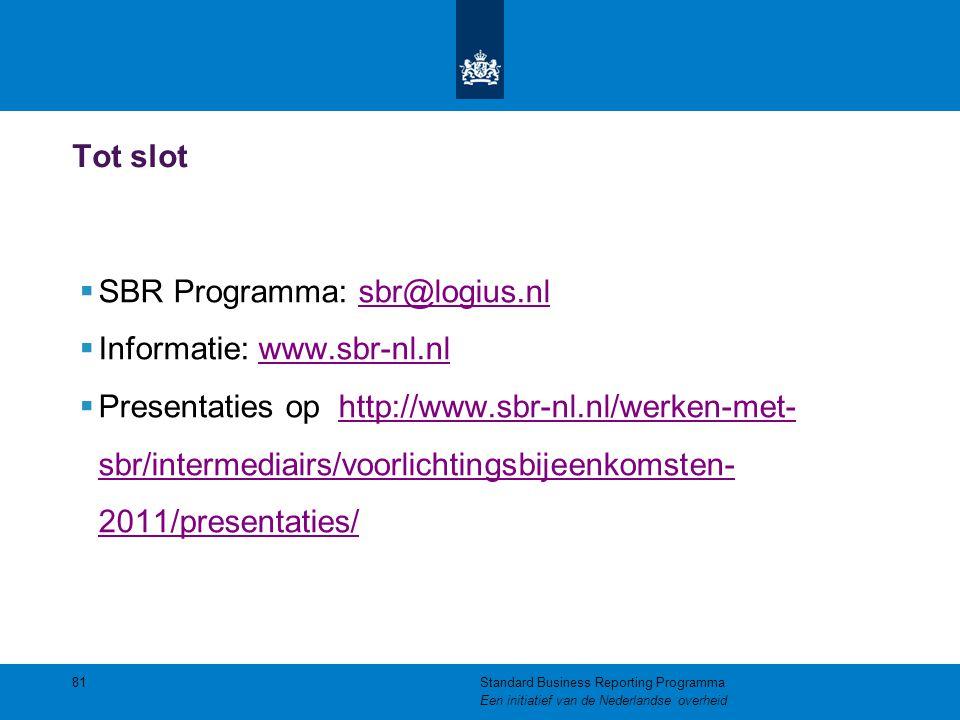 SBR Programma: sbr@logius.nl Informatie: www.sbr-nl.nl