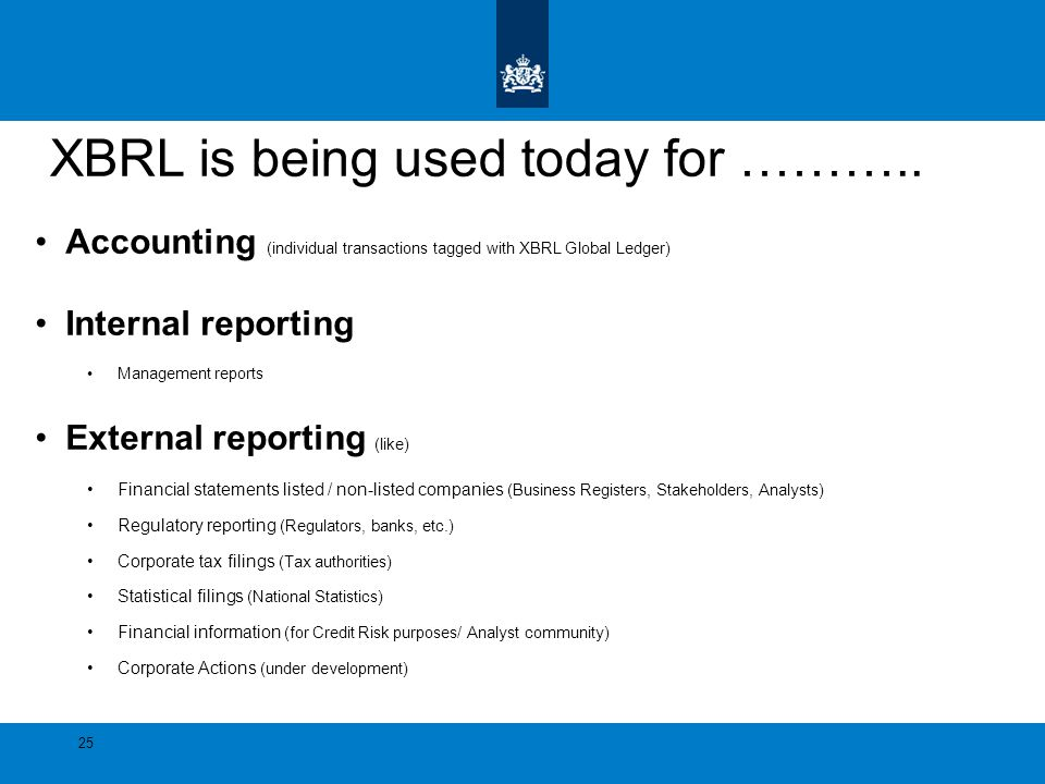 XBRL is being used today for ………..