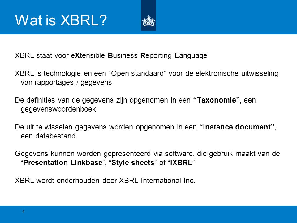 Wat is XBRL XBRL staat voor eXtensible Business Reporting Language