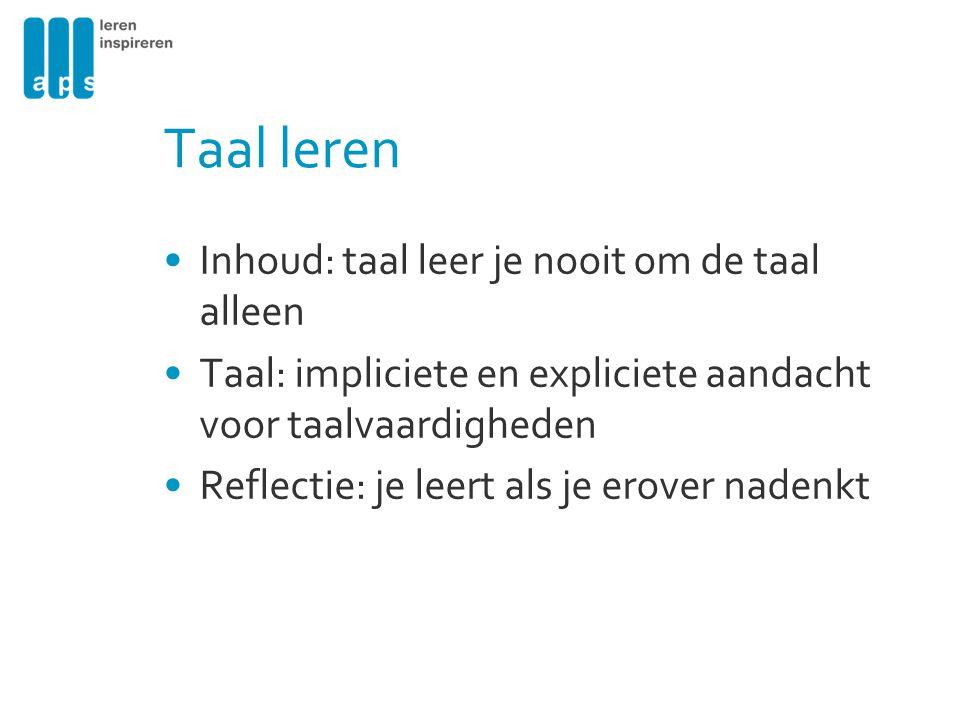 Taal leren Inhoud: taal leer je nooit om de taal alleen